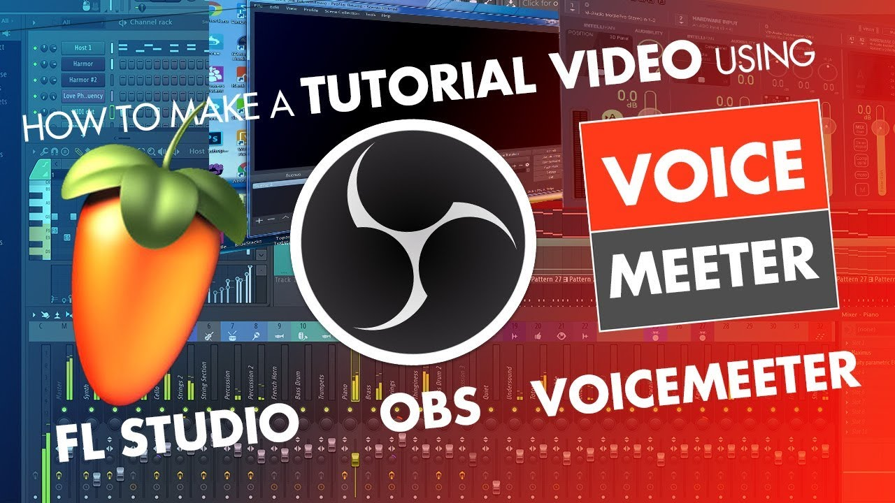 How to make an FL Studio 20 tutorial with OBS Studio and Voicemeeter