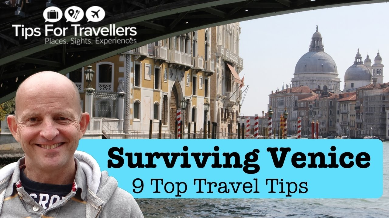 Surviving Venice Tips: 9 Top Travel Tips for Venice