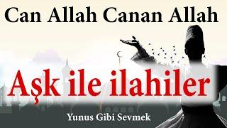 Can Allah canan Allah | Zikirli ilahi ve Zikrullah | Ey aşıkı dildade