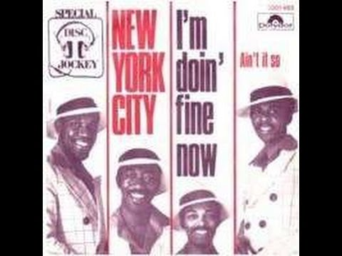 IM DOIN FINE NOW WITHOUT YOU BABY-  NEW YORK CITY (1973)