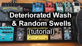 Deteriorated Wash & Random High Pitch Swells (Tutorial With My Pedalboard)