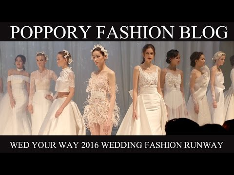 WED YOUR WAY 2016 WEDDING FASHION RUNWAY | VDO BY POPPORY