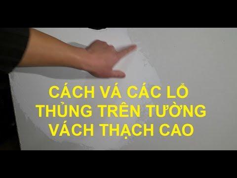 Cách Sửa Lại Lổ Thủng Trên Vách Tường Thạch Cao …Video#179