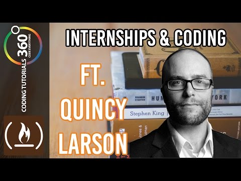 Internships and Coding Ft. Quincy Larson Founder of FreeCodeCamp.com