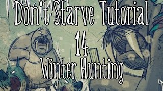 [Don't Starve Tutorial] Episode 14: Winter Hunting