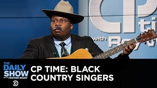 CP Time - Country Music and Black Folks | The Daily Show