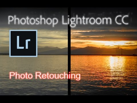 Lightroom CC - Tutorial for Beginners [Photo Retouching]*