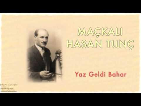 Maçkalı Hasan Tunç - Yaz Geldi Bahar [ Divâne Âşık Gibi © 2001 Kalan Müzik ]