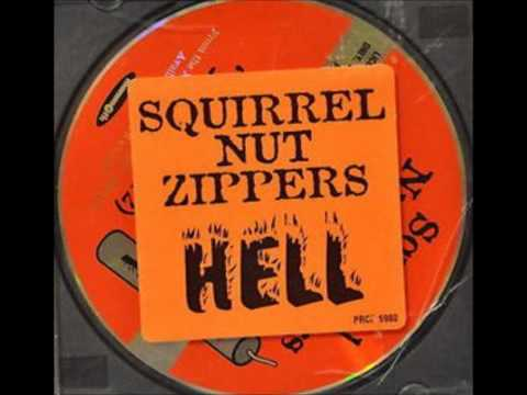 Hell -  Squirrel Nut Zippers