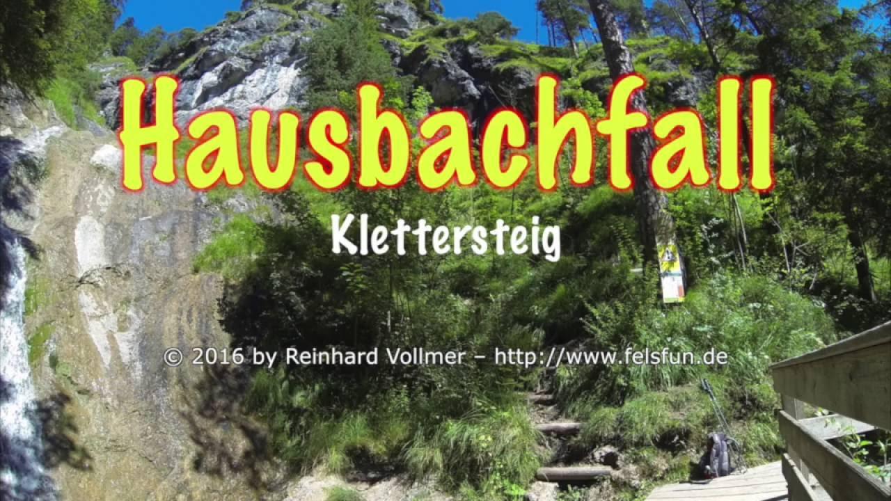 Klettersteig Hausbachfall : Hausbachfall klettersteig youtube