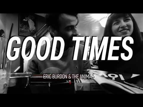 Eric Burdon And The Animals - Good Times