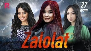 Zalolat (o'zbek serial) | Залолат (узбек сериал) 27-qism