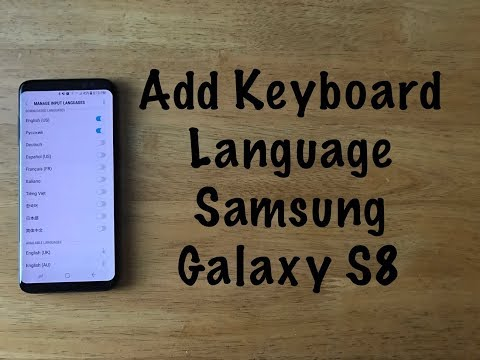 How To Add Keyboard Language On A Galaxy S8