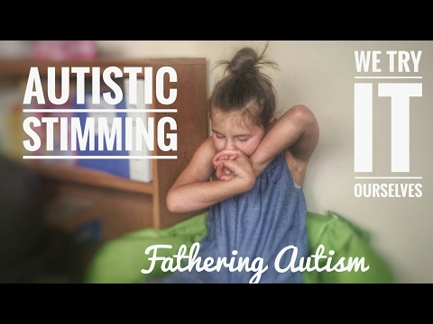 What Is Autistic Stimming? We try to understand it first hand.