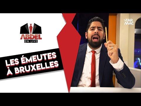 Quand Abdel tacle les émeutes à Bruxelles