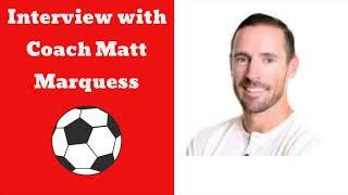 Sports Mentality: Coach Matt Marquess (Part 1)