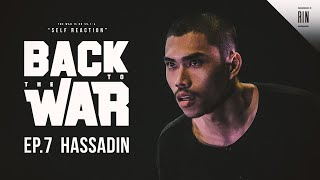 EP.7 : HASSADIN - BACK TO THE WAR | RAP IS NOW