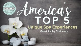 America's Top Five Unique Spa Experiences