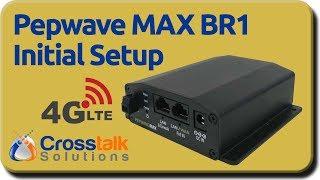 Pepwave MAX BR1 Initial Setup
