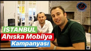 AHISKA MOBİLYA'DAN MUHTEŞEM KAMPANYA / İSTANBUL