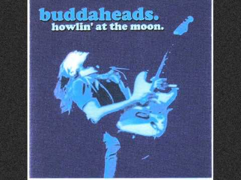buddaheads howlin at the moon