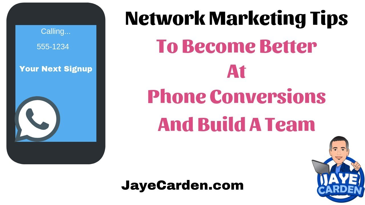 Network Marketing Tips To Become Better At Phone Conversions And Build A Team