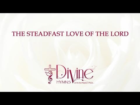 The Steadfast Love Of The Lord Never Ceases