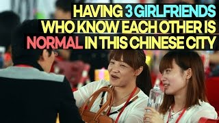 Having 3 Girlfriends Who Knows Each Other is NORMAL in This Chinese City