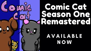 Comic Cat Season One Remastered: Available Now