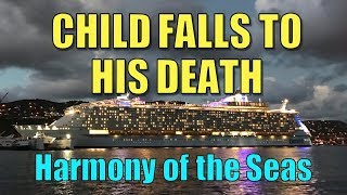 Child Falls to His Death on RCL's Harmony of the Seas - And Info to Keep Your Family Safe!