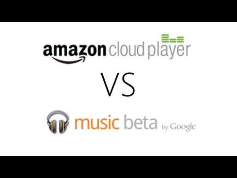 Google Music Beta vs Amazon Cloud Player