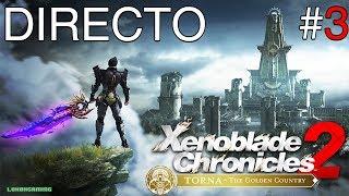 Xenoblade Chronicles 2 - Torna The Golden Country - Directo #3 El Poder de Mahlos - Nintendo Switch