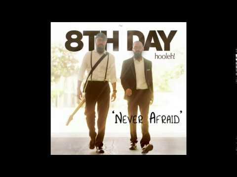 8th Day - NEVER AFRAID (Audio)