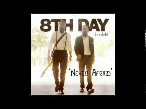 8th Day - NEVER AFRAID (Audio)