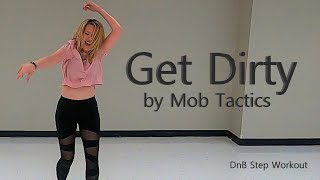 Get Dirty by Mob Tactics | Drum and Bass | Work The Floor Fitness | Dance Fitness Workout