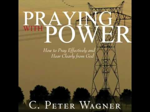 Free Audio Book Preview~Praying With Power~ C. Peter Wagner
