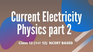 Current Electricity | Physics | Chapter 3 part 2 | Class 12