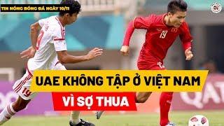 UAE Tập Ở Thái Lan Vì Sợ Thua Việt Nam | Messi Cân Bằng Kỷ Lục Của Ronaldo Tại La Liga
