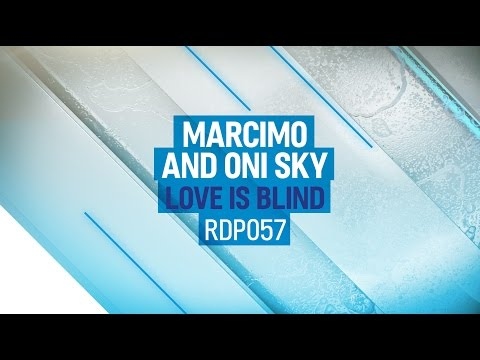 Marcimo and Oni Sky - Love Is Blind (Original Mix)