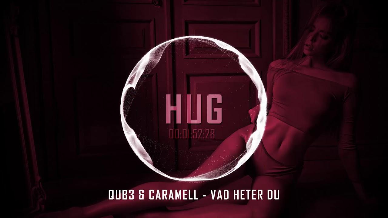 Download QUB3 & Caramell - Vad Heter Du
