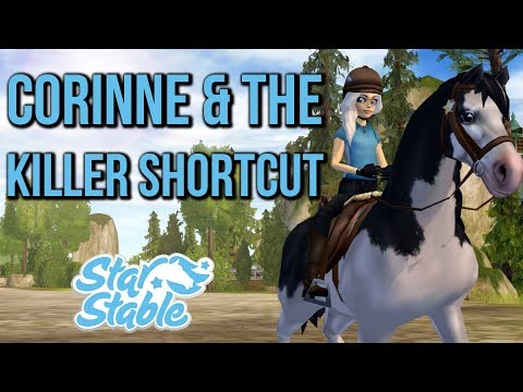 Corinne & the Killer Shortcut || Star Stable Online