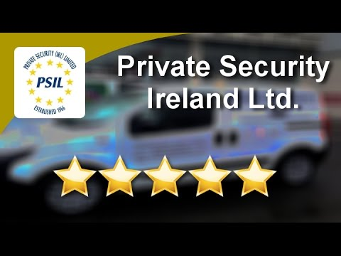 Private Security Ireland Ltd. Dublin 8 (01) 453 4720 Review by Terry K.