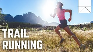 Why You Should Be Trail Running