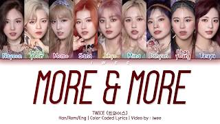 Baixar TWICE (트와이스) - MORE & MORE (Han|Rom|Eng) Color Coded Lyrics/한국어 가사