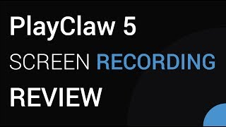 PlayClaw 5 - SCREEN RECORDER REVIEW