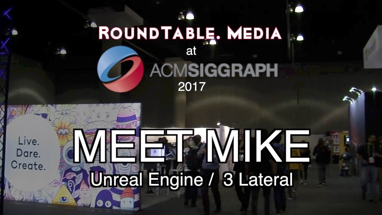 SigGraph '17 Meet Mike