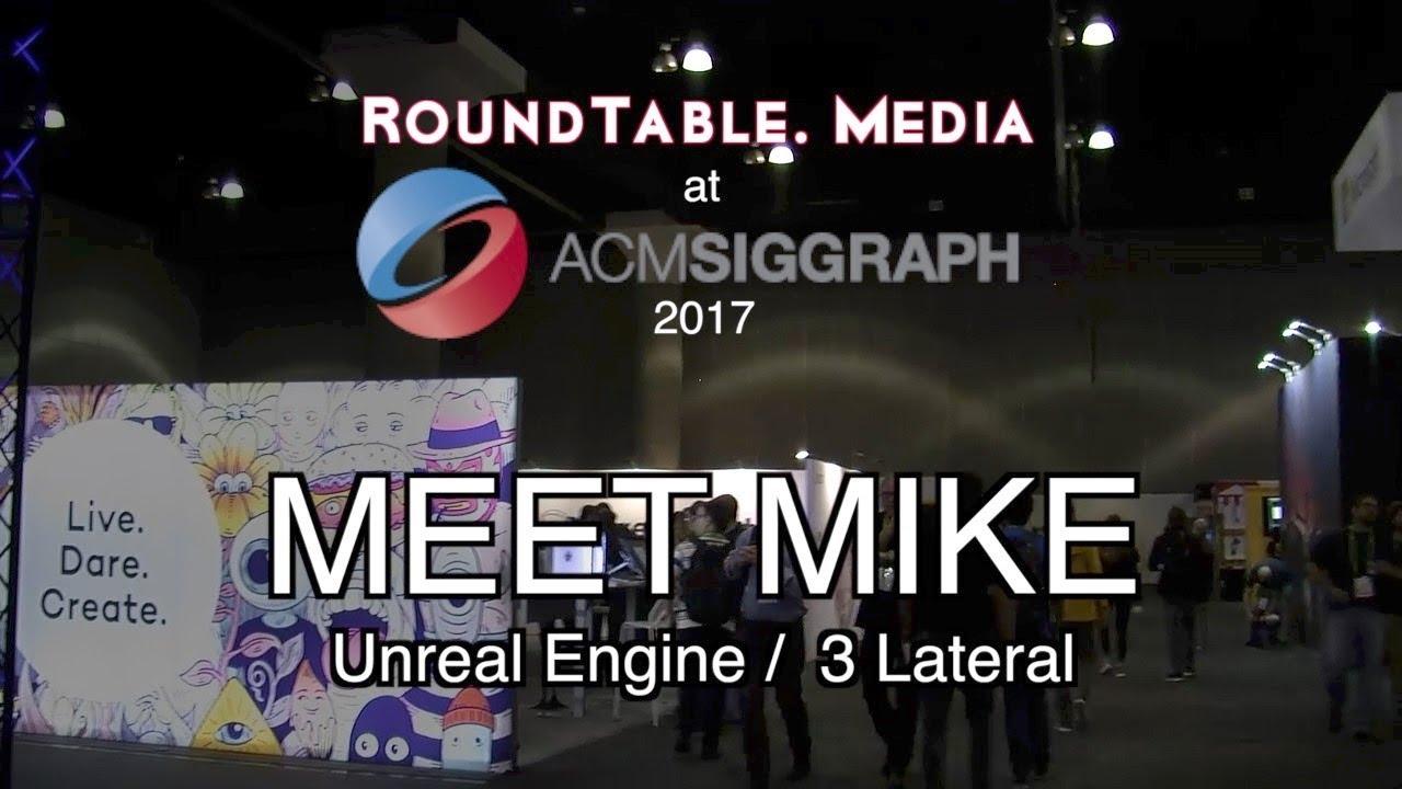 SigGraph '17 Meet Mike