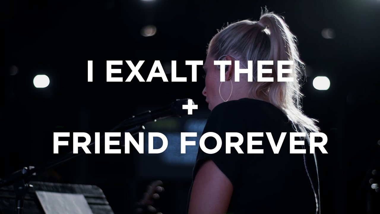 I Exalt Thee + Friend Forever + What a Beautiful Name | Jenn Johnson | Bethel Church