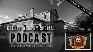 Podcast: NED KELLY & BEECHWORTH, Vic