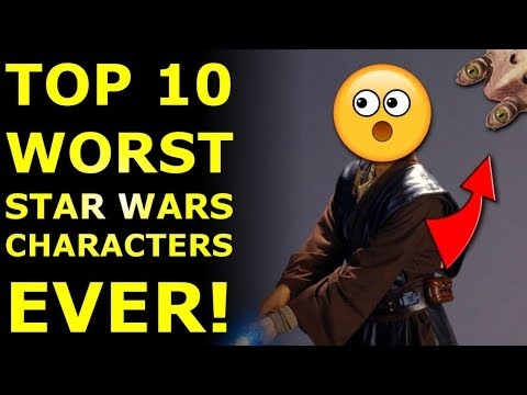 Top 10 Worst Star Wars Characters Ever!